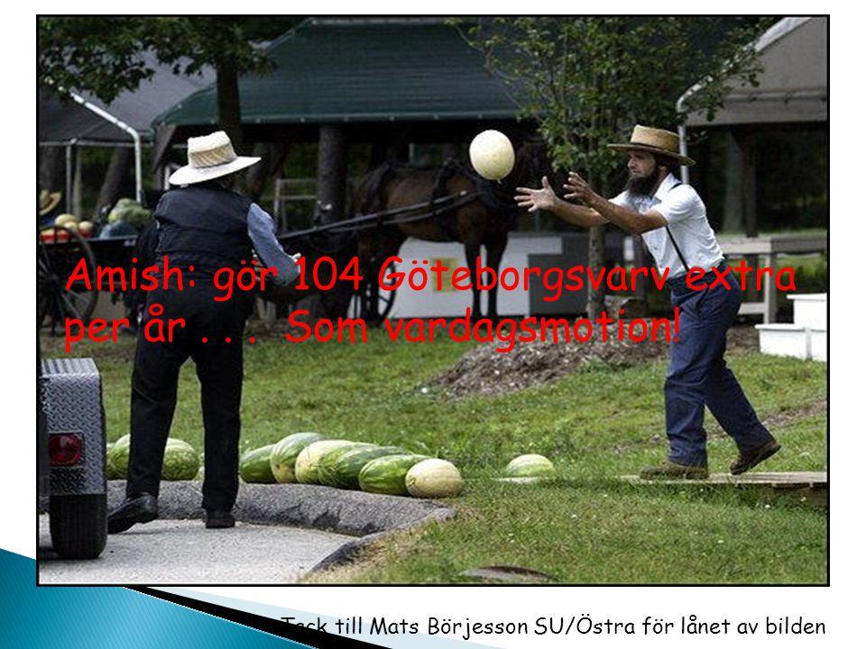 Amish: gör 104 Göteborgsvarv extra per år . . . Som vardagsmotion!