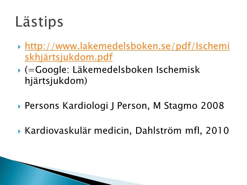 Lästips http://www.lakemedelsboken.se/pdf/Ischemi skhjärtsjukdom.pdf
