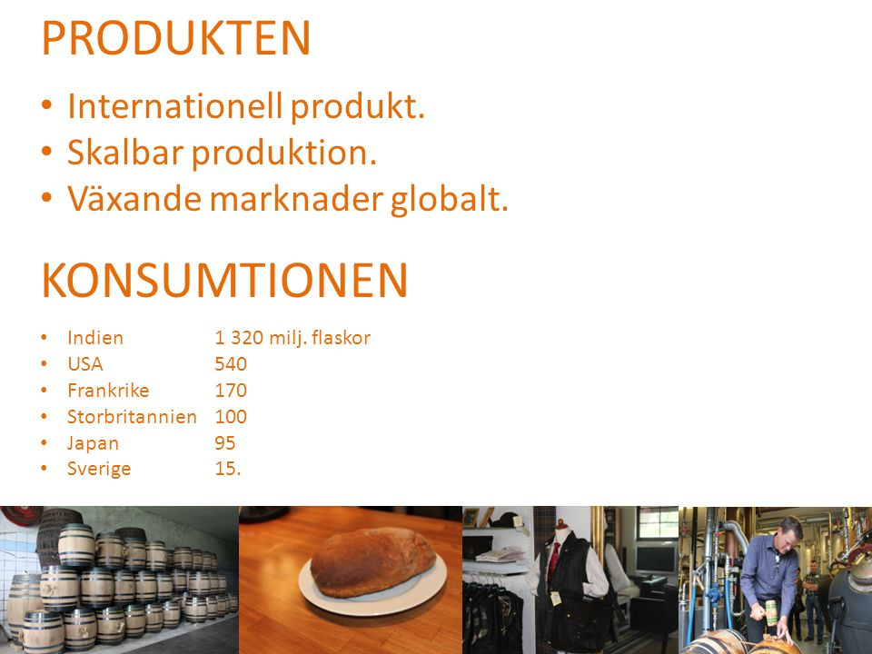 PRODUKTEN KONSUMTIONEN Internationell produkt. Skalbar produktion.