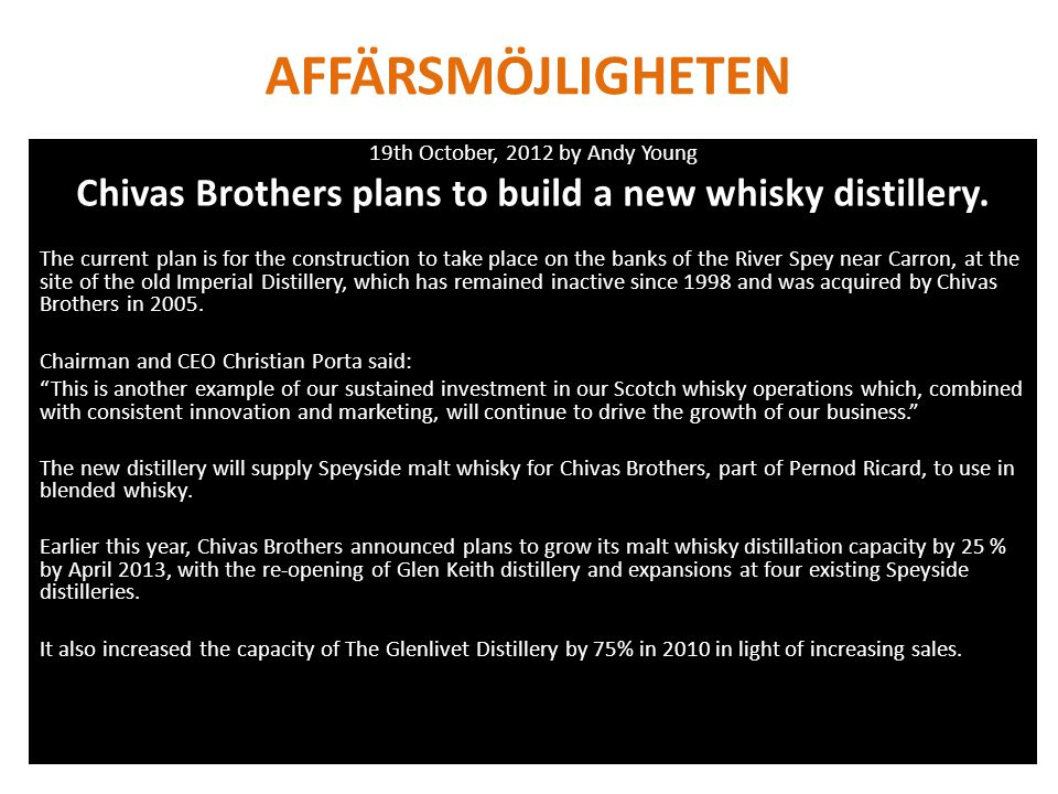 AFFÄRSMÖJLIGHETEN 19th October, 2012 by Andy Young. Chivas Brothers plans to build a new whisky distillery.