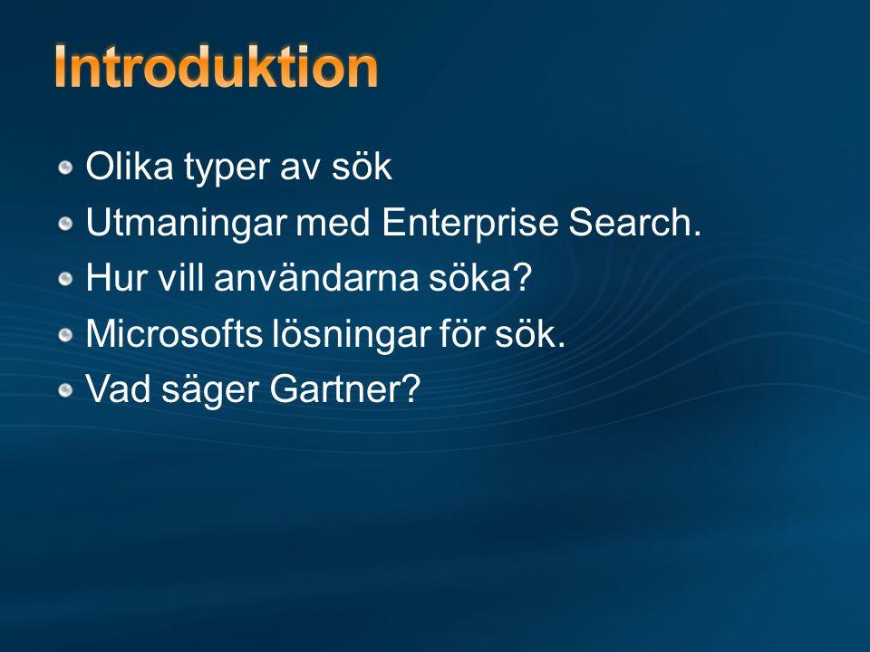 Introduktion Olika typer av sök Utmaningar med Enterprise Search.