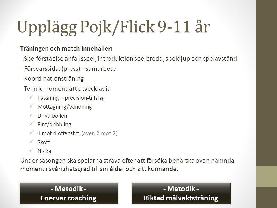 Upplägg Pojk/Flick 9-11 år