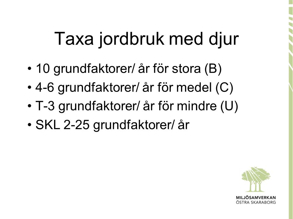 Taxa jordbruk med djur 10 grundfaktorer/ år för stora (B)
