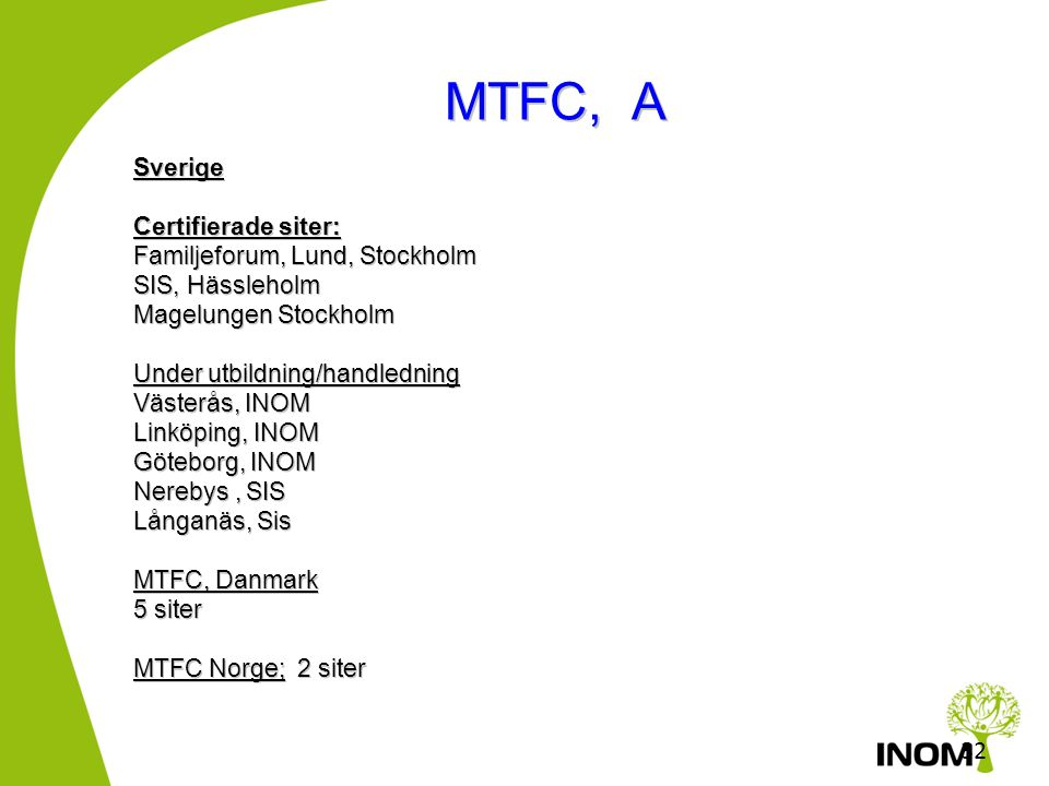 MTFC, A 32 32 Sverige Certifierade siter: