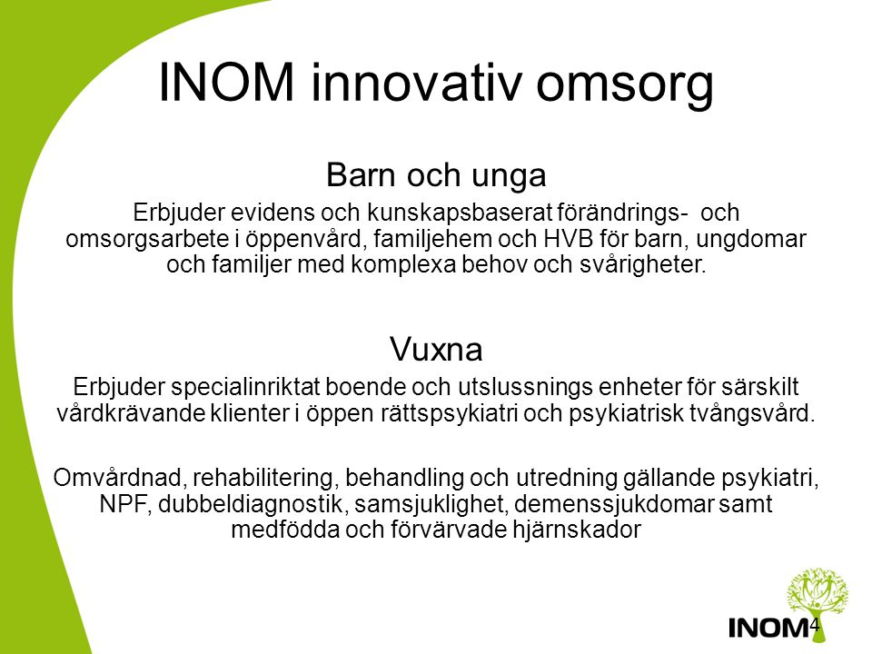 INOM innovativ omsorg Barn och unga Vuxna