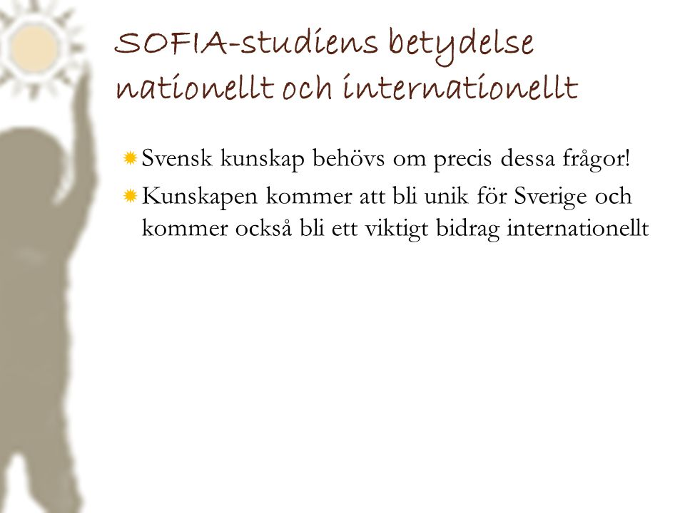 SOFIA-studiens betydelse nationellt och internationellt