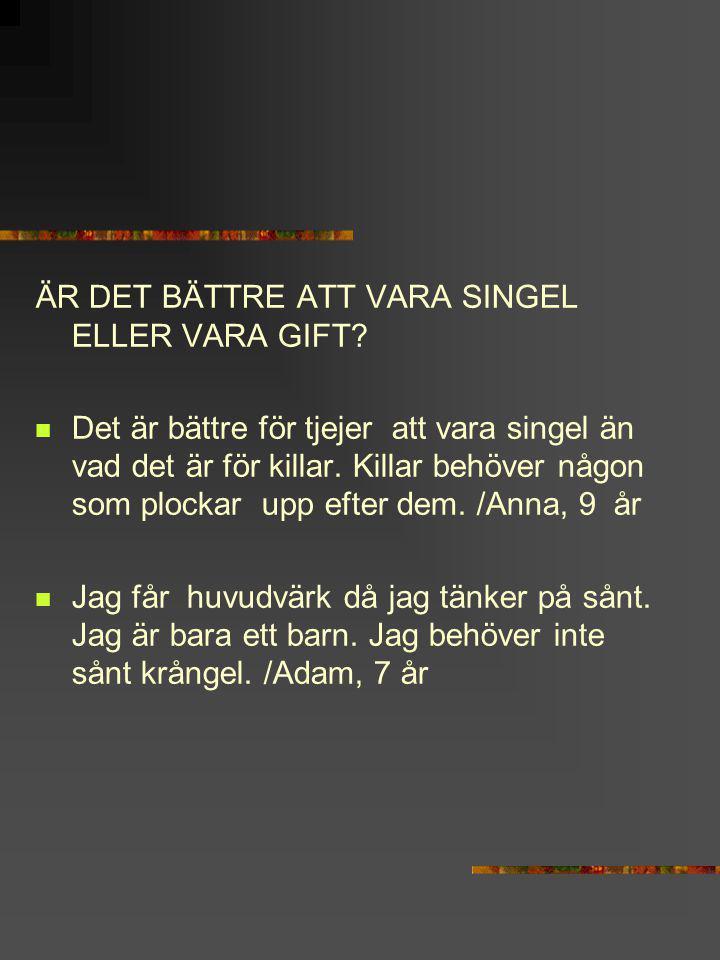 ÄR DET BÄTTRE ATT VARA SINGEL ELLER VARA GIFT