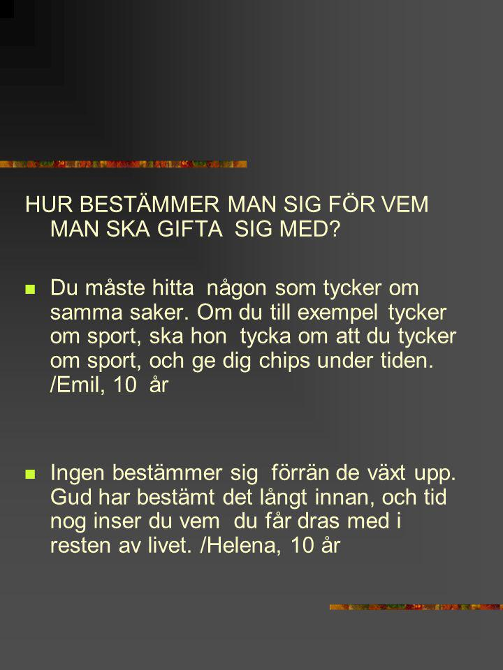 HUR BESTÄMMER MAN SIG FÖR VEM MAN SKA GIFTA SIG MED