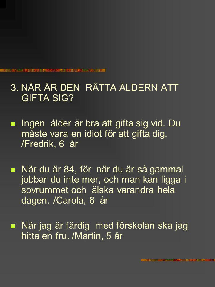 3. NÄR ÄR DEN RÄTTA ÅLDERN ATT GIFTA SIG