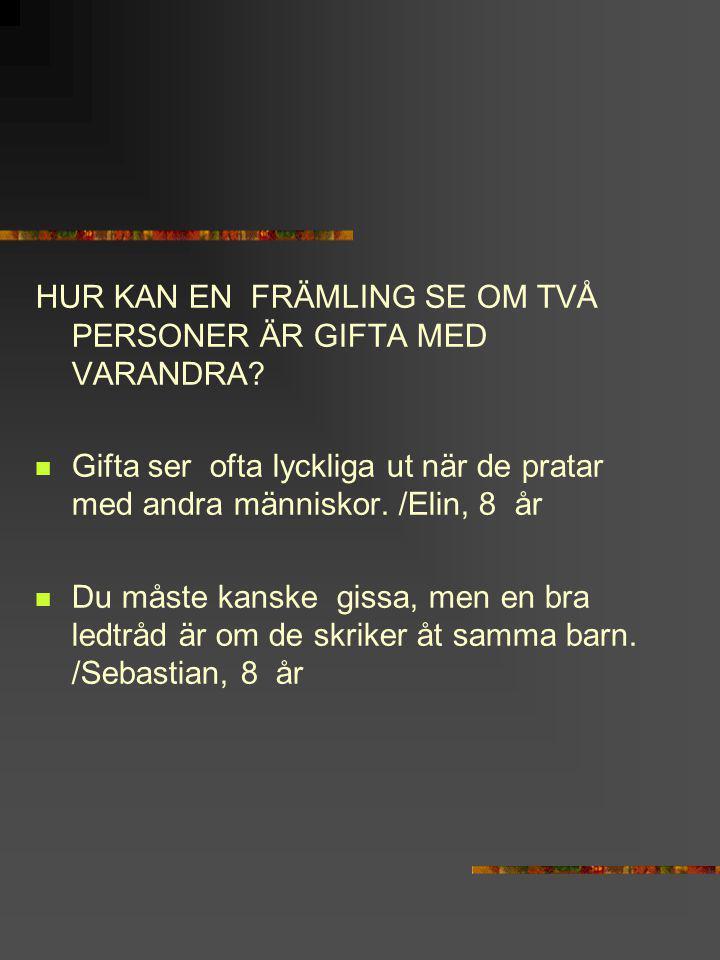 HUR KAN EN FRÄMLING SE OM TVÅ PERSONER ÄR GIFTA MED VARANDRA