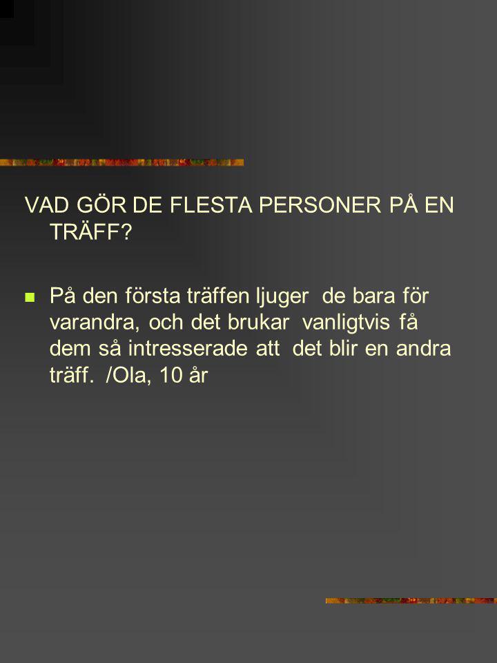 VAD GÖR DE FLESTA PERSONER PÅ EN TRÄFF