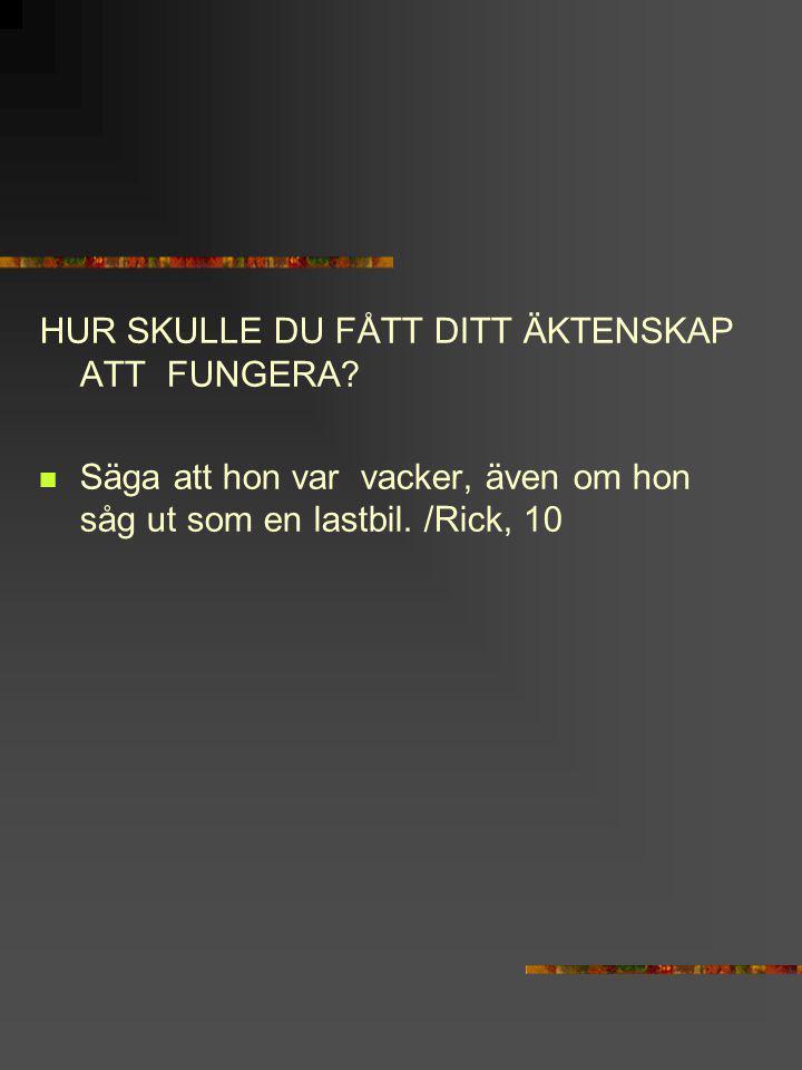 HUR SKULLE DU FÅTT DITT ÄKTENSKAP ATT FUNGERA