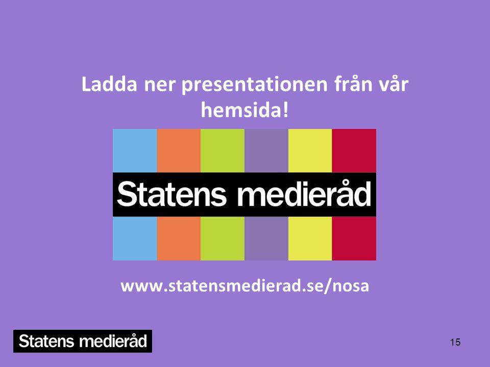 Ladda ner presentationen från vår hemsida!