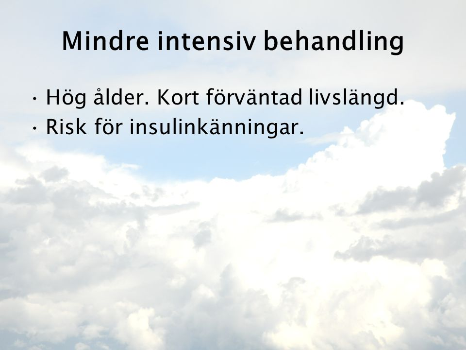 Mindre intensiv behandling