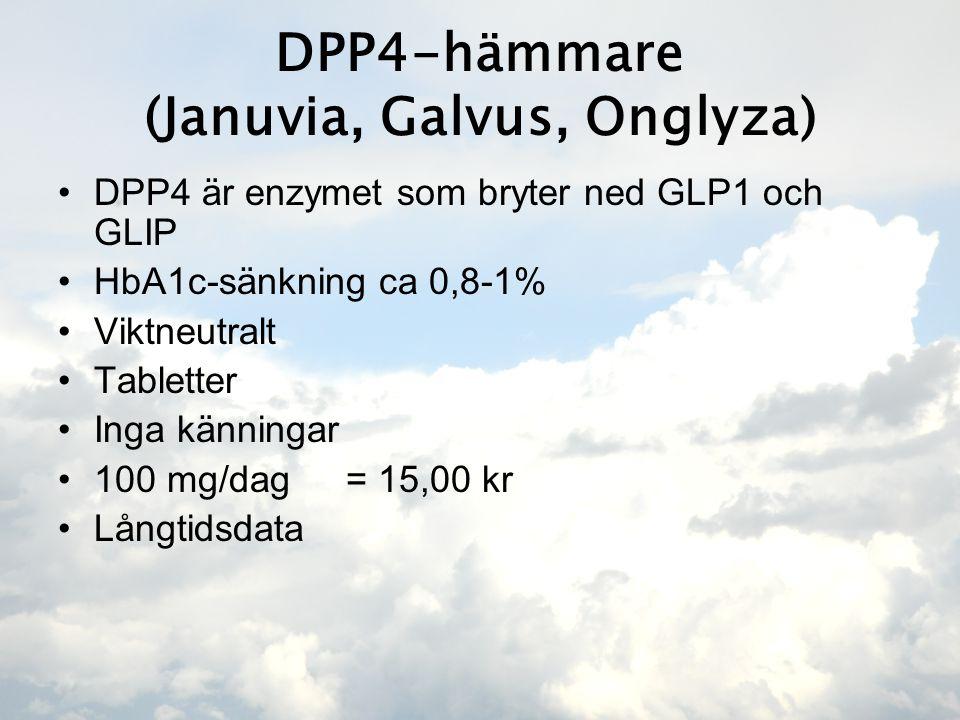 DPP4-hämmare (Januvia, Galvus, Onglyza)