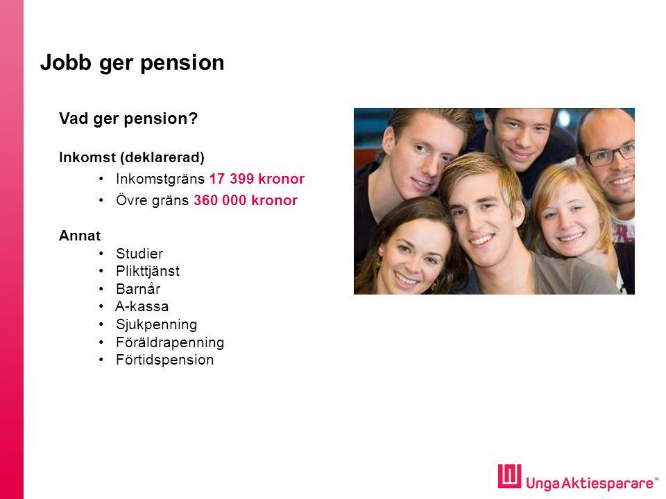 Jobb ger pension Vad ger pension Inkomst (deklarerad)
