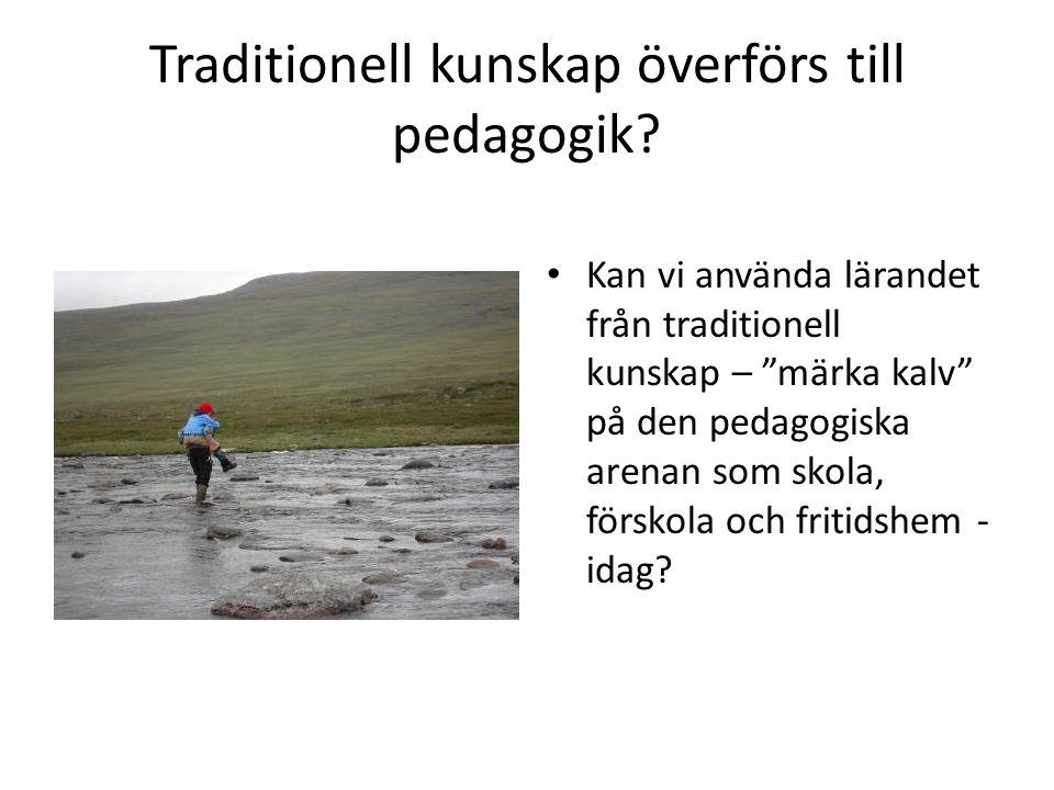 Traditionell kunskap överförs till pedagogik