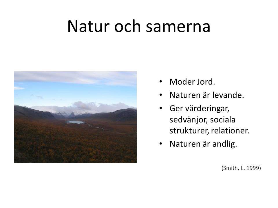 Natur och samerna Moder Jord. Naturen är levande.
