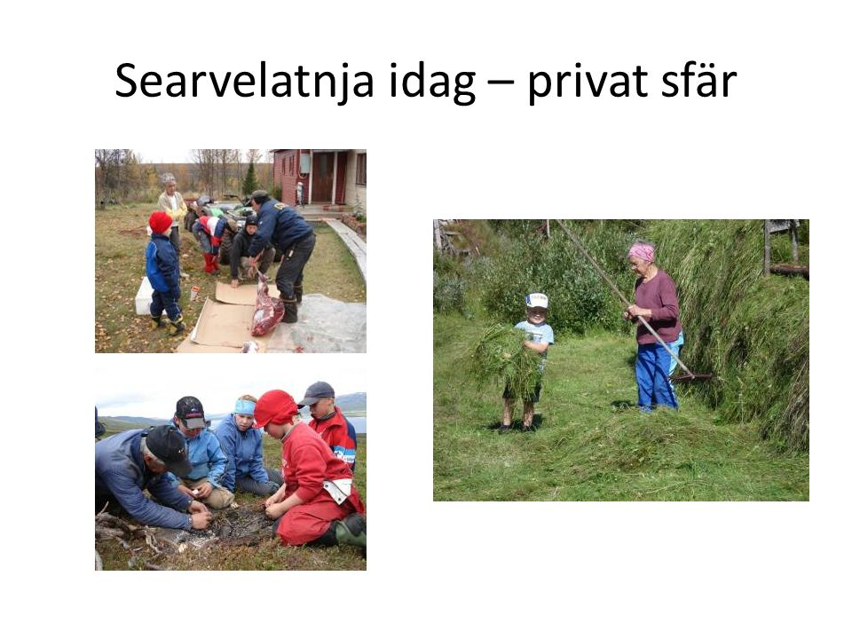 Searvelatnja idag – privat sfär