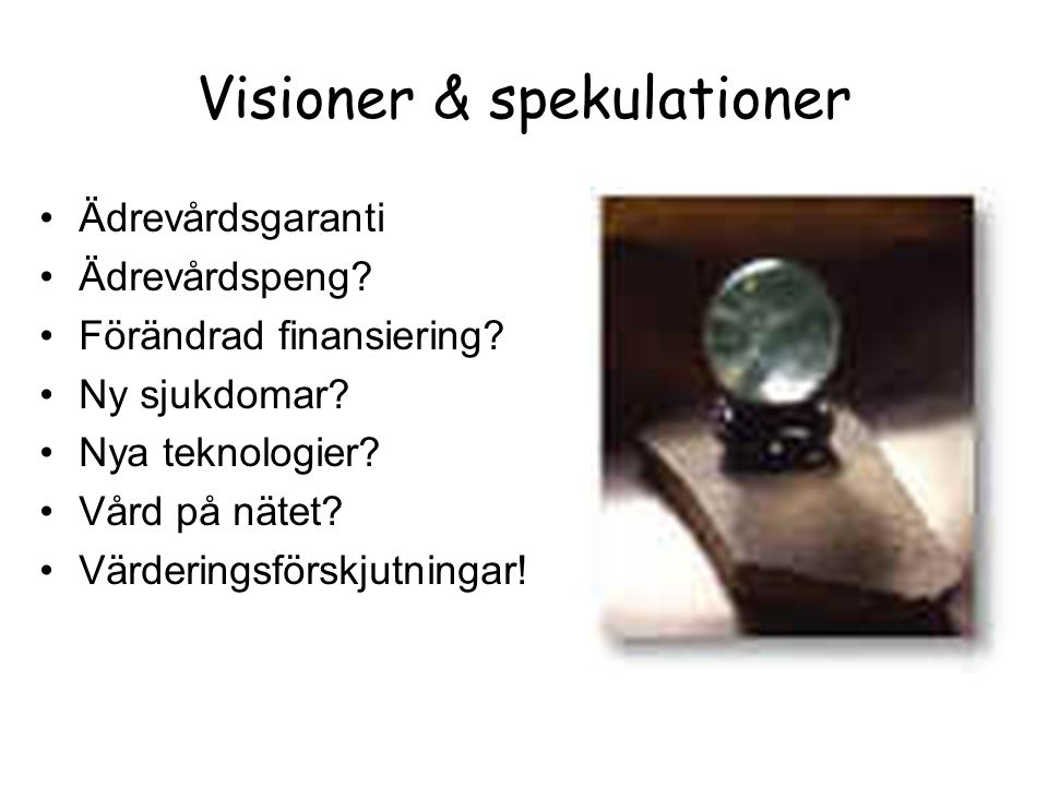 Visioner & spekulationer