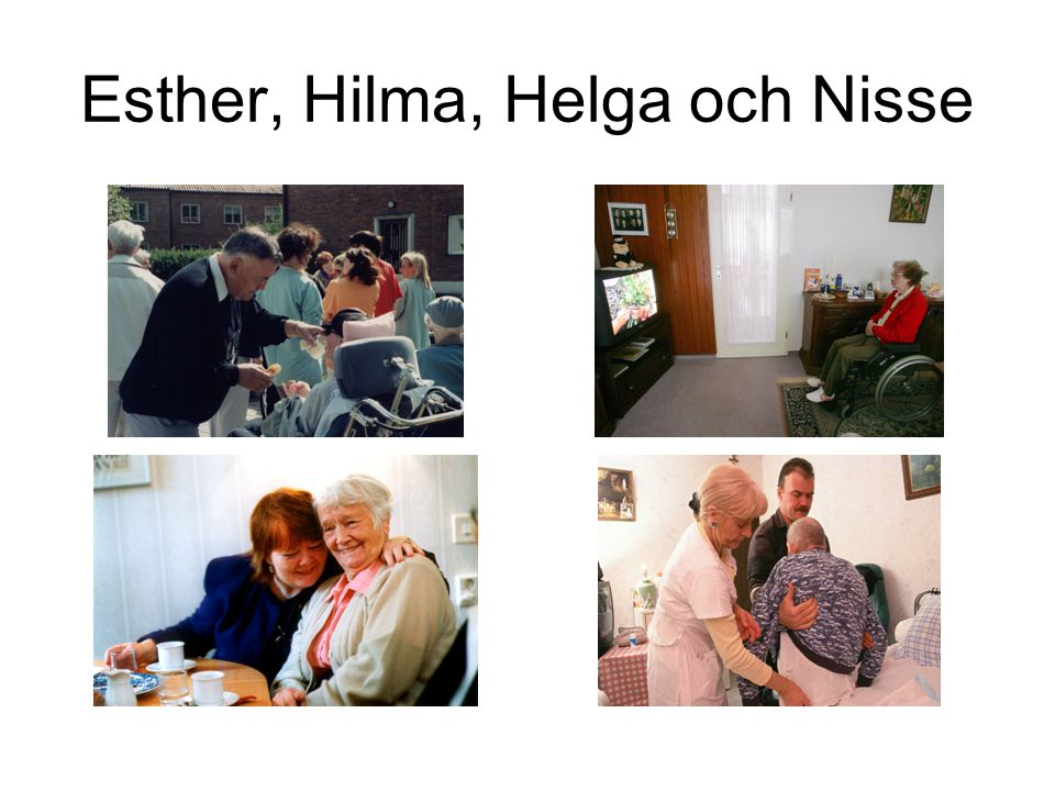 Esther, Hilma, Helga och Nisse