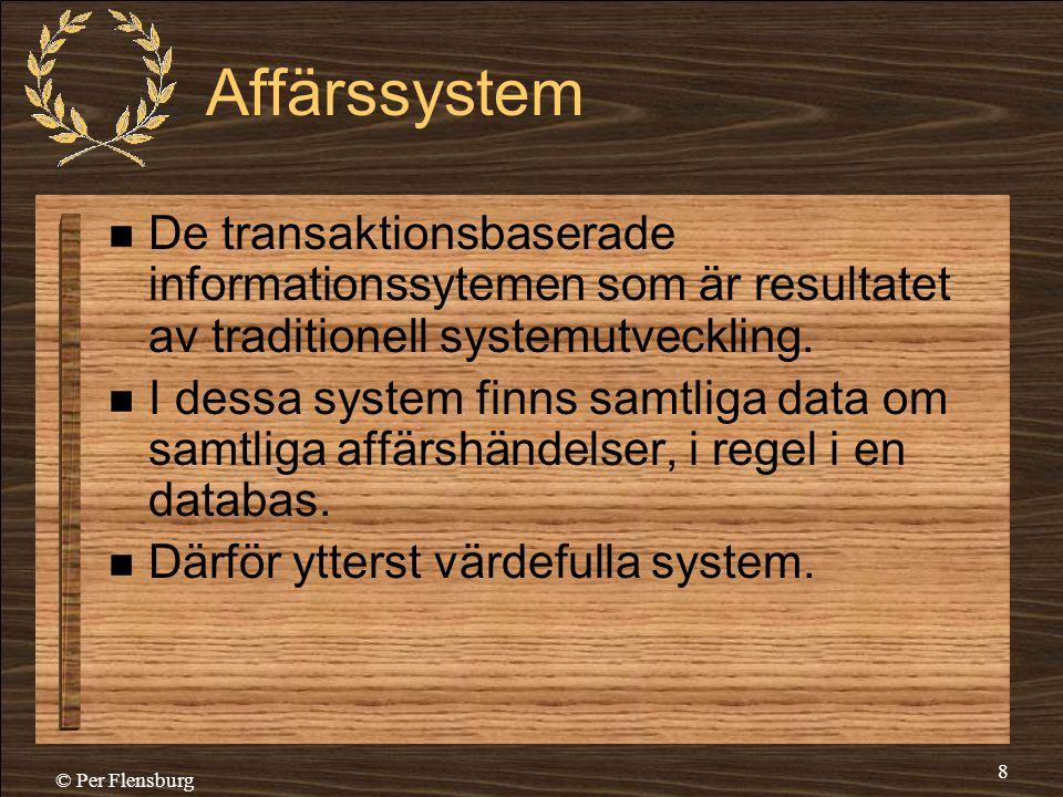 Affärssystem De transaktionsbaserade informationssytemen som är resultatet av traditionell systemutveckling.