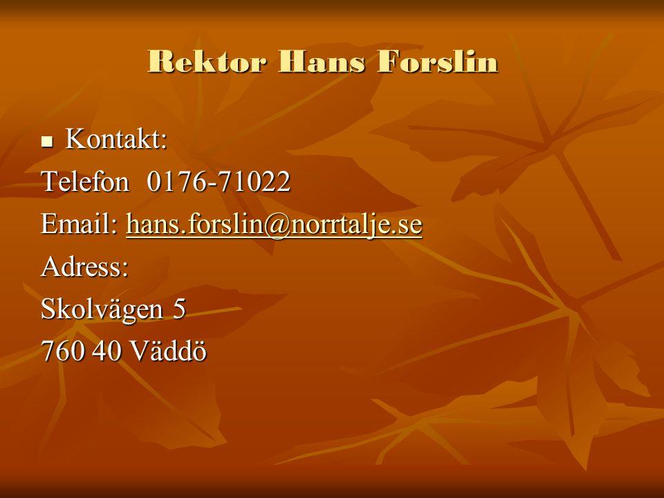 Rektor Hans Forslin Kontakt: Telefon 0176-71022
