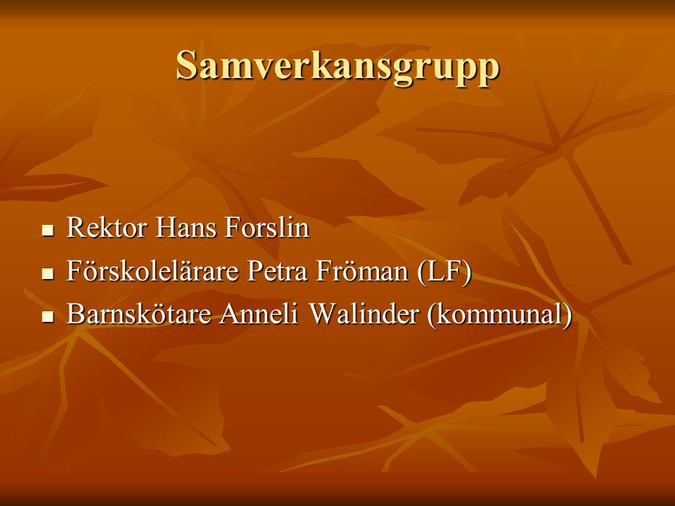 Samverkansgrupp Rektor Hans Forslin Förskolelärare Petra Fröman (LF)
