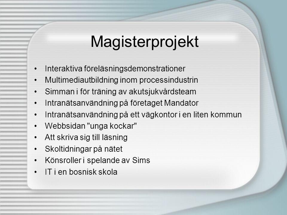 Magisterprojekt Interaktiva föreläsningsdemonstrationer
