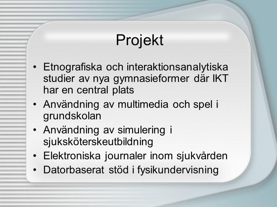 Projekt Etnografiska och interaktionsanalytiska studier av nya gymnasieformer där IKT har en central plats.