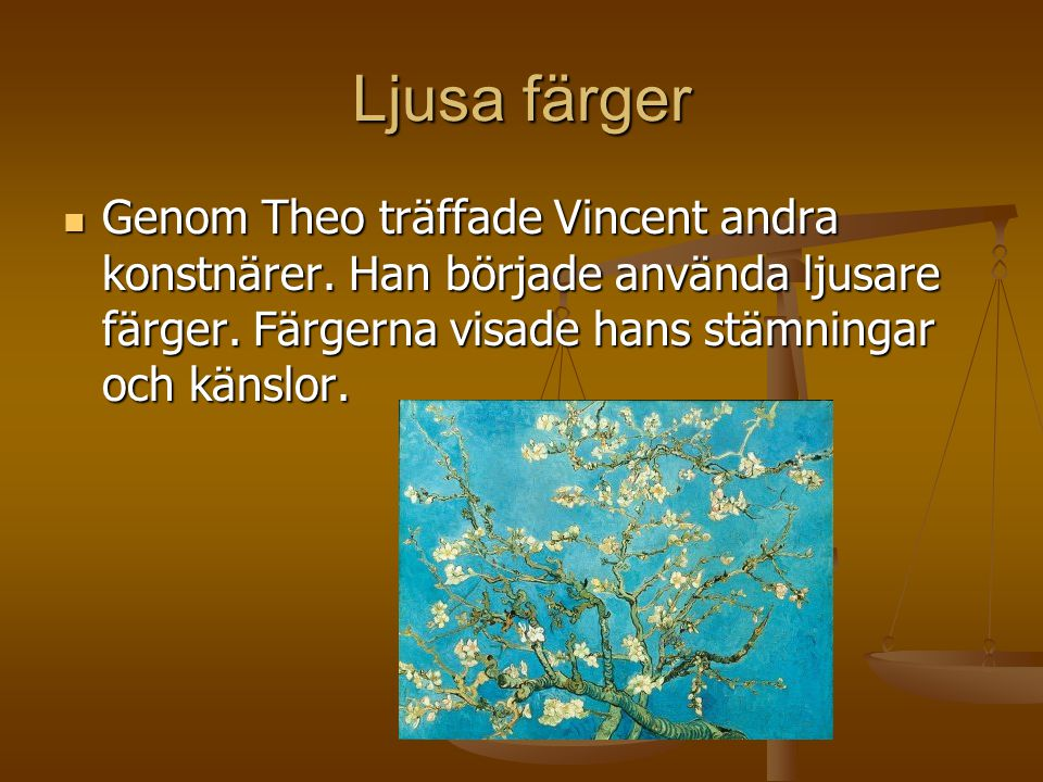 Ljusa färger Genom Theo träffade Vincent andra konstnärer.
