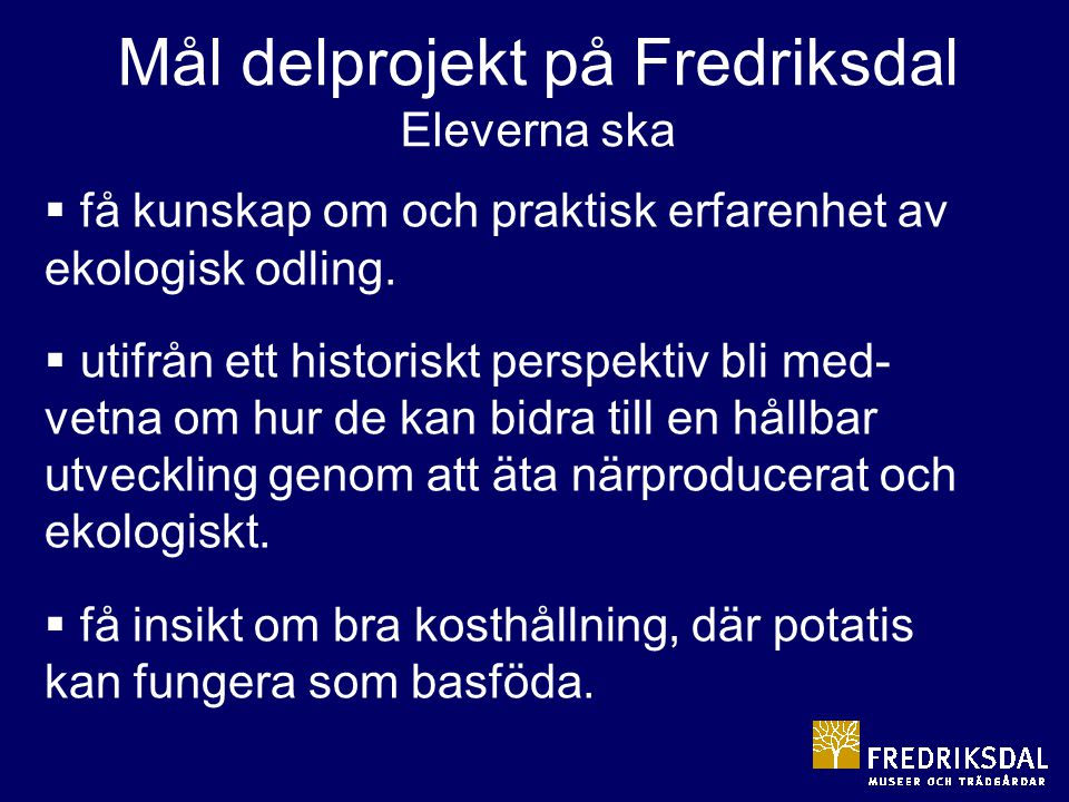 Mål delprojekt på Fredriksdal Eleverna ska