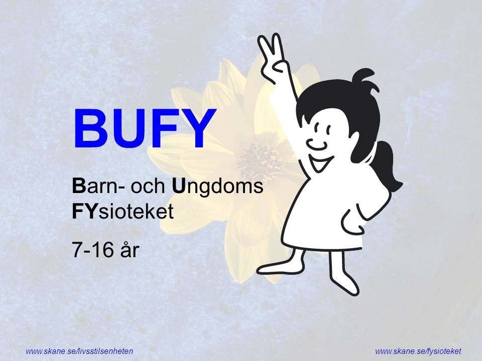 BUFY Barn- och Ungdoms FYsioteket 7-16 år