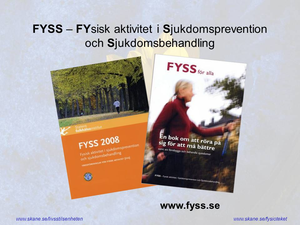 FYSS – FYsisk aktivitet i Sjukdomsprevention och Sjukdomsbehandling