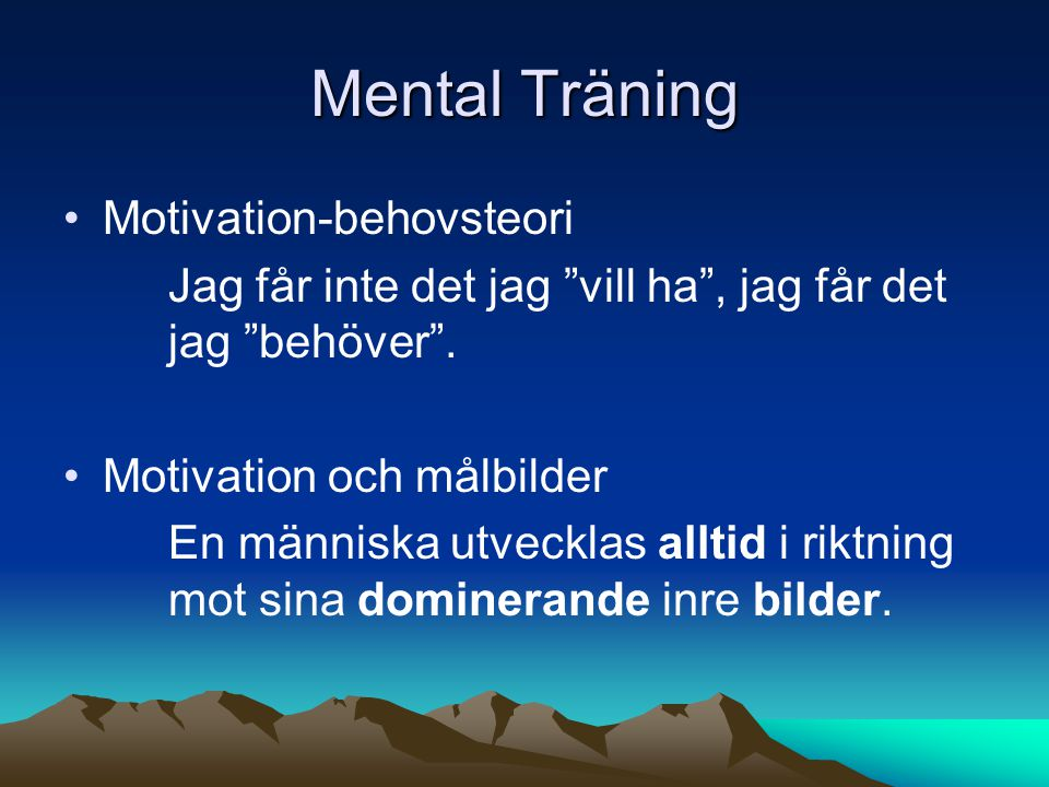 Mental Träning Motivation-behovsteori