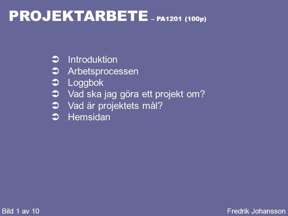 PROJEKTARBETE – PA1201 (100p) Introduktion Arbetsprocessen Loggbok