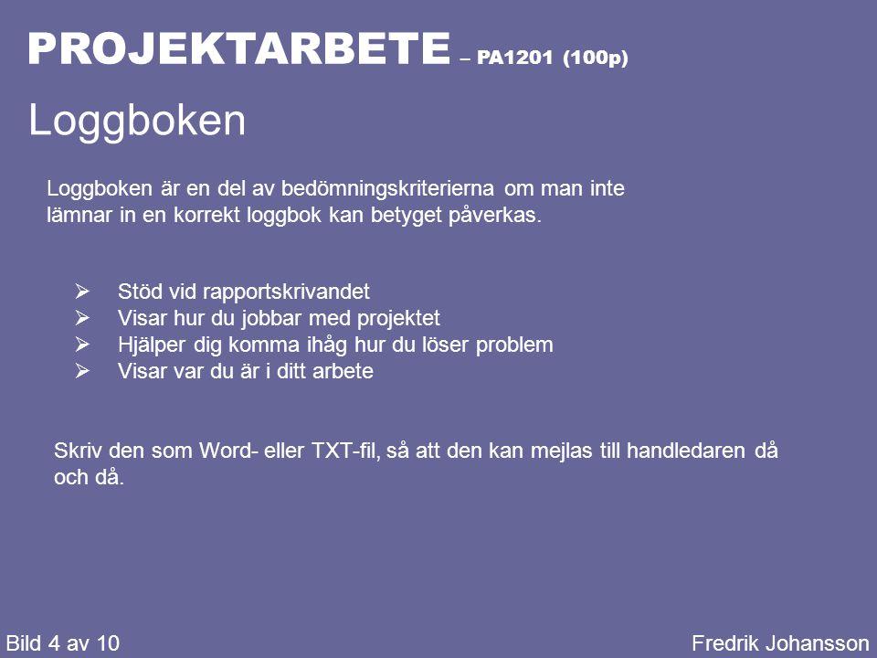 PROJEKTARBETE – PA1201 (100p) Loggboken