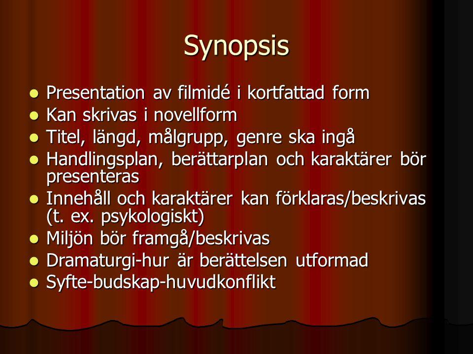 Synopsis Presentation av filmidé i kortfattad form