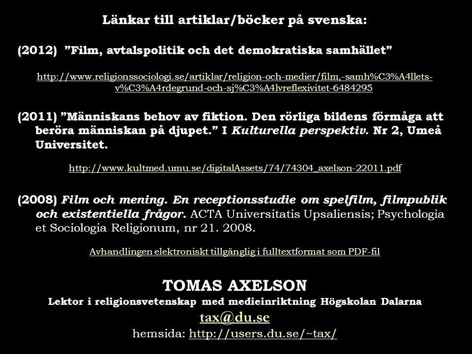 TOMAS AXELSON tax@du.se Länkar till artiklar/böcker på svenska: