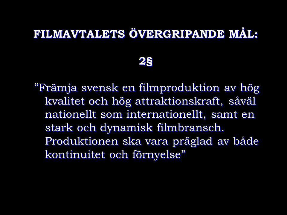 FILMAVTALETS ÖVERGRIPANDE MÅL: