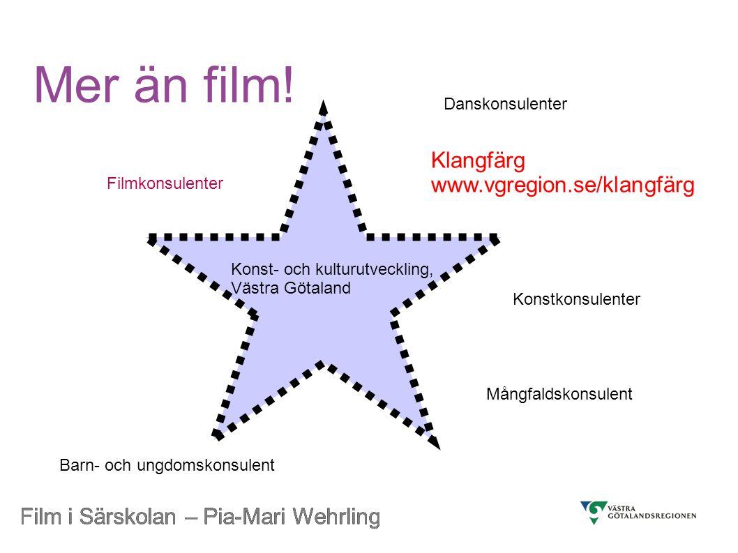 Mer än film! Klangfärg www.vgregion.se/klangfärg