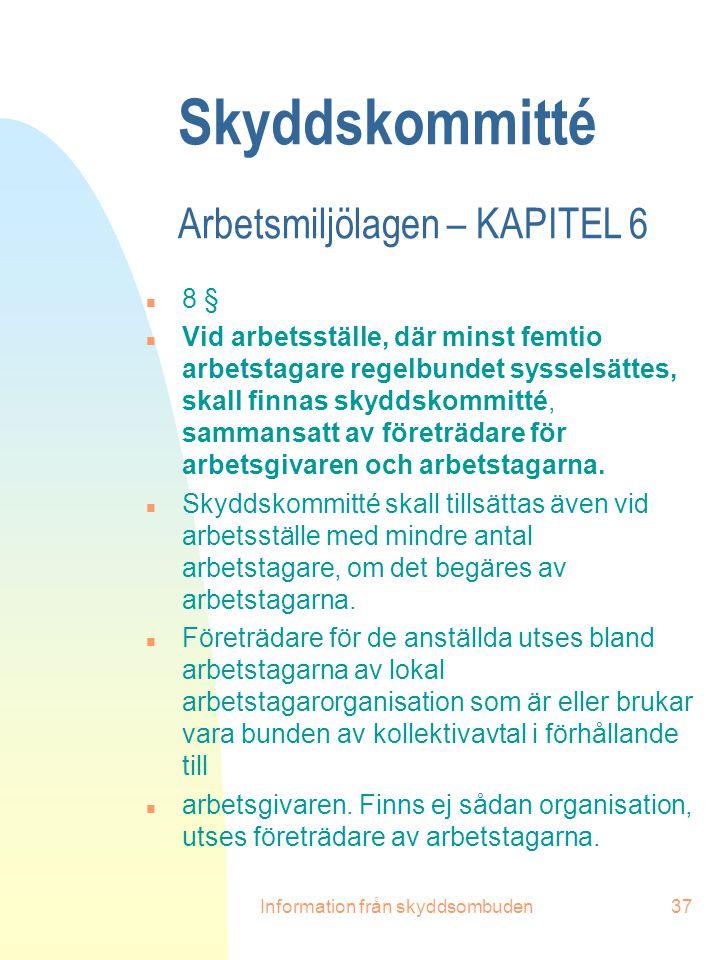 Skyddskommitté Arbetsmiljölagen – KAPITEL 6