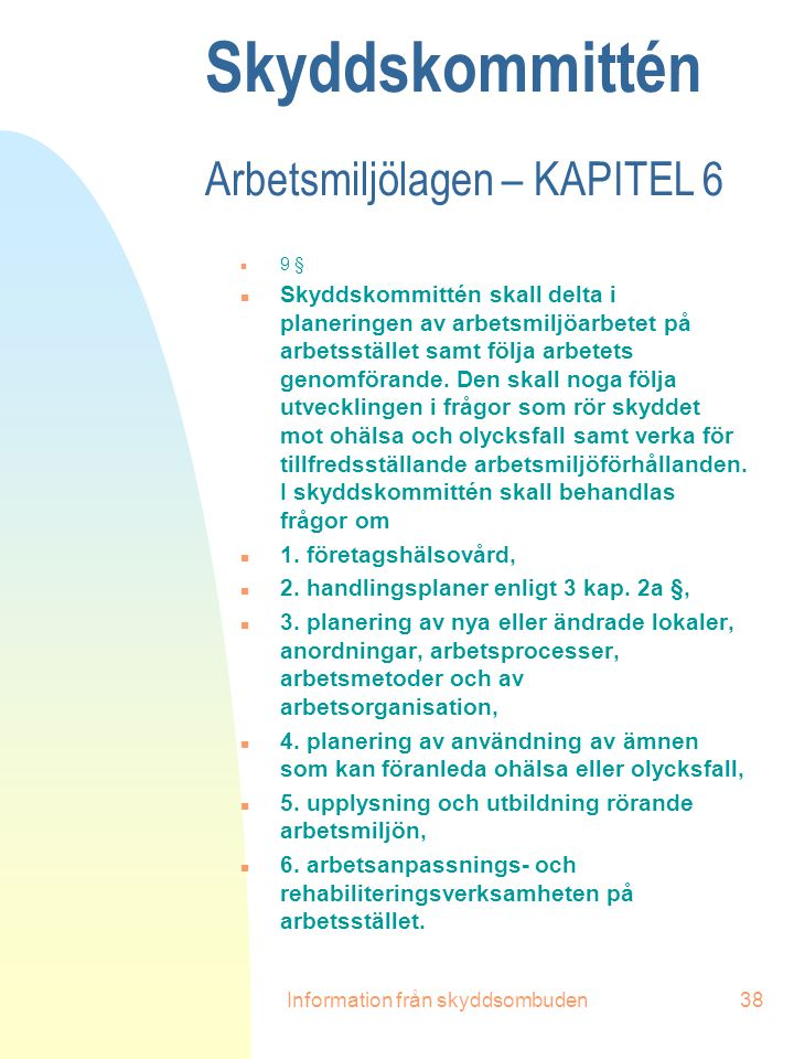 Skyddskommittén Arbetsmiljölagen – KAPITEL 6