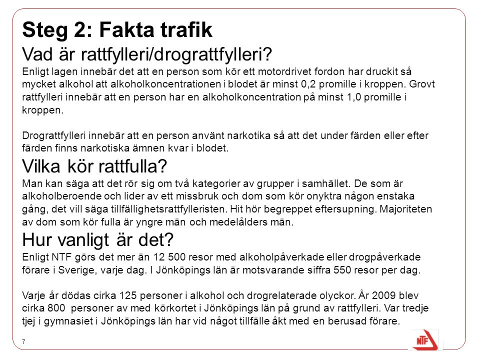 Steg 2: Fakta trafik Vad är rattfylleri/drograttfylleri
