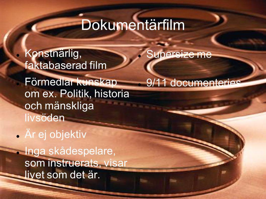 Dokumentärfilm Konstnärlig, faktabaserad film Supersize me