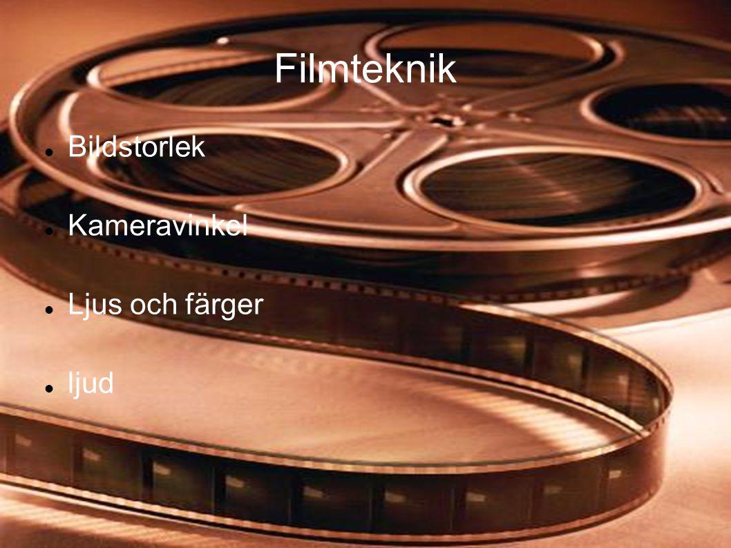 Filmteknik Bildstorlek Kameravinkel Ljus och färger ljud
