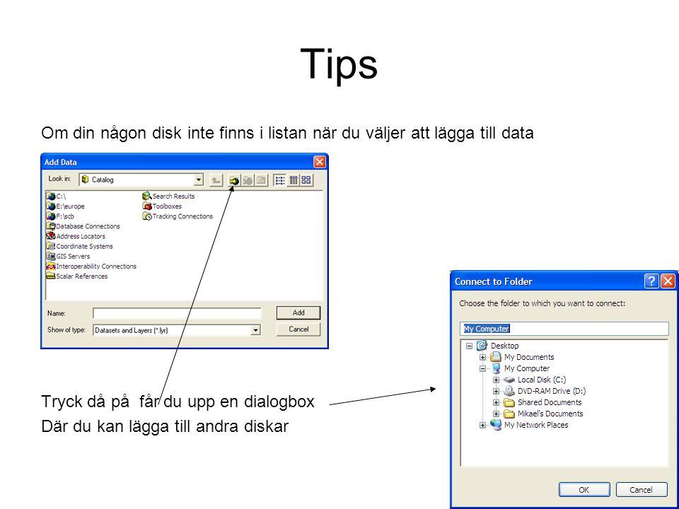 Tips Om din någon disk inte finns i listan när du väljer att lägga till data. Tryck då på får du upp en dialogbox.