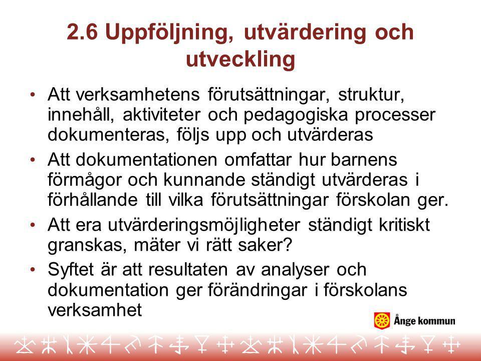 2.6 Uppföljning, utvärdering och utveckling