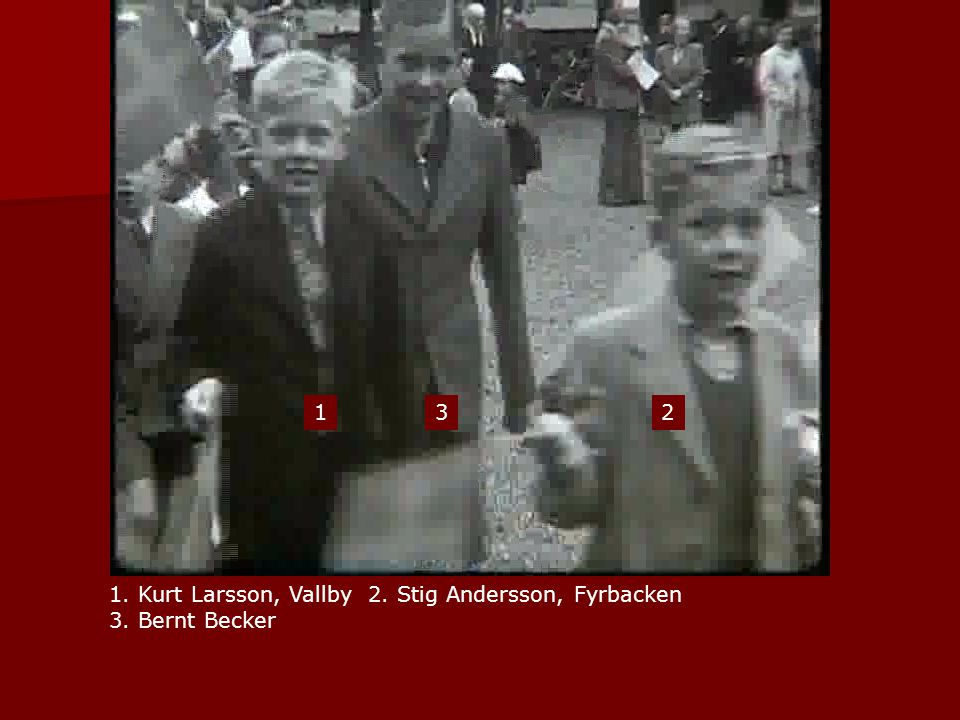 1 3 2 1. Kurt Larsson, Vallby 2. Stig Andersson, Fyrbacken 3. Bernt Becker