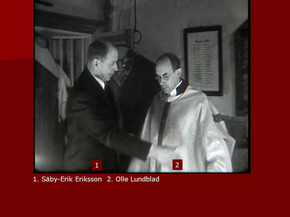 1 2 1. Säby-Erik Eriksson 2. Olle Lundblad
